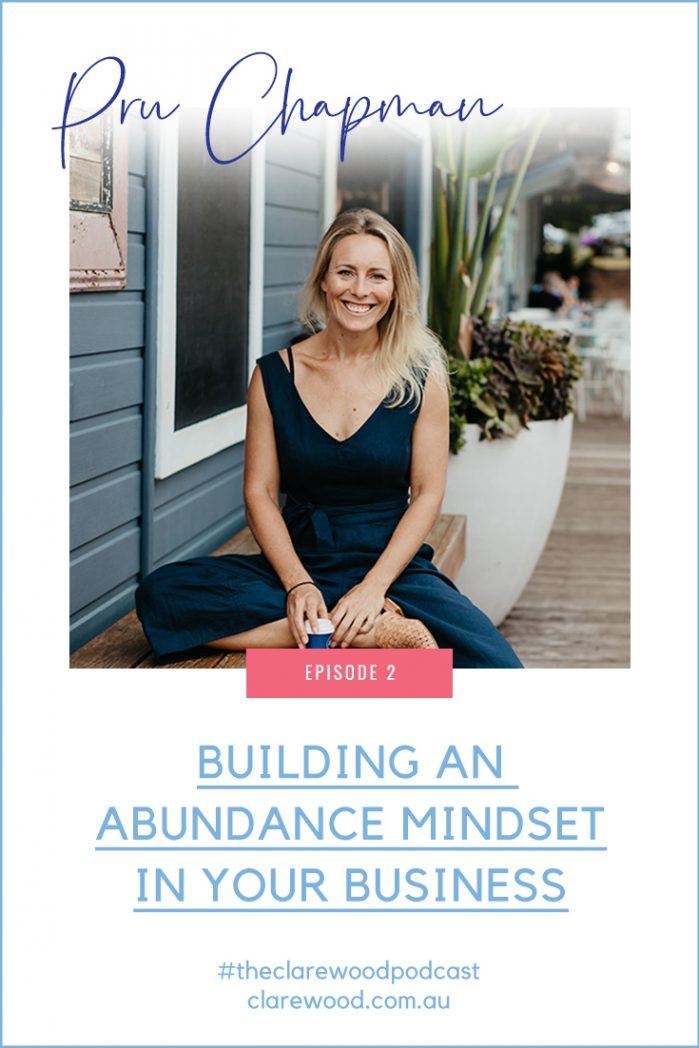The Clare Wood Podcast Episode 2: Building an Abundance Mindset in Your Business