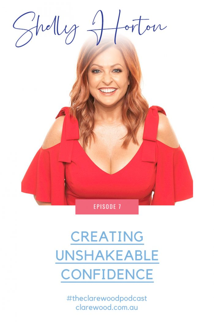 Creating unshakeable confidence – with Shelly Horton